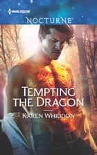 Tempting The Dragon ebook by Karen Whiddon