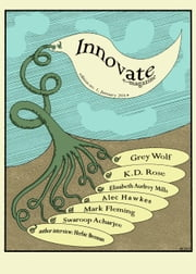 Innovate E-Magazine - Innovate 2014, #1 ebook by Grey Wolf,Swaroop Acharjee,Mark Fleming,KD Rose,Elizabeth Audrey Mills,Alec Hawkes