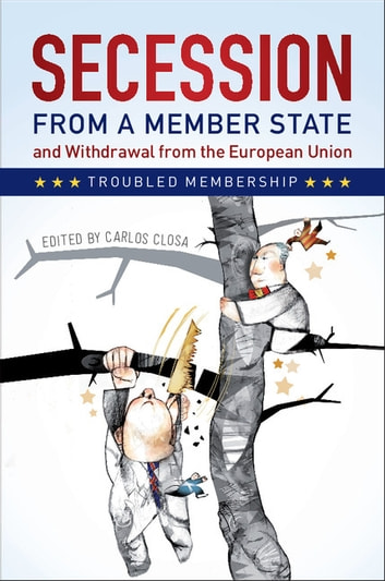 Secession from a Member State and Withdrawal from the European Union - Troubled Membership ebook by