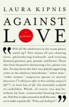 Against Love - A Polemic ebook by Laura Kipnis