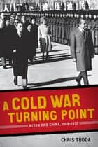 A Cold War Turning Point ebook by Chris Tudda