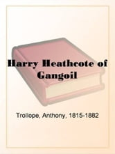 Harry Heathcote Of Gangoil ebook by Anthony Trollope