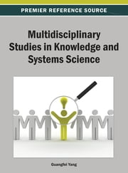 Multidisciplinary Studies in Knowledge and Systems Science ebook by Guangfei Yang