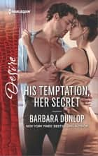 His Temptation, Her Secret ebook by Barbara Dunlop