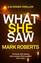 What She Saw ebook by Mark Roberts