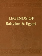 Legends of Babylon and Egypt in Relation to Hebrew Tradition ebook by Leonard W. King