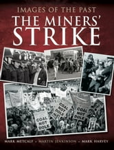 The Miners' Strike ebook by Mark Harvey,Martin Jenkinson,Mark Metcalf