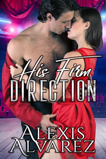 His Firm Direction ebook by Alexis Alvarez