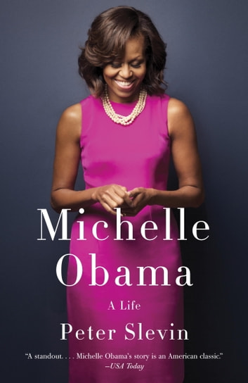 Michelle Obama - A Life eBook by Peter Slevin