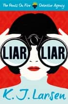 Liar, Liar ebook by K.J. Larsen