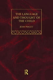 Language and Thought of the Child - Selected Works vol 5 ebook by Jean Piaget
