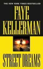 Street Dreams ebook by Faye Kellerman