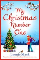 My Christmas Number One - The perfect uplifting festive romance ebook by Leonie Mack
