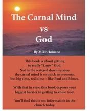 The Carnal Mind vs God ebook by Houston, Michael