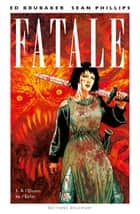 Fatale T03 - A l'Ouest de l'Enfer ebook by Ed Brubaker, Sean Phillips