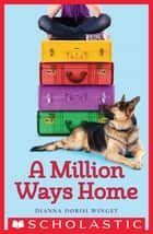 A Million Ways Home ebook by Dianna Dorisi Winget
