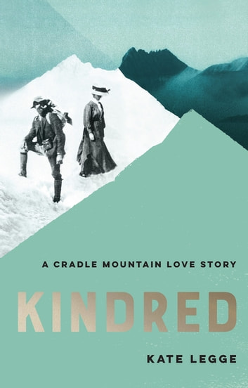 Kindred - A Cradle Mountain Love Story ebook by Kate Legge