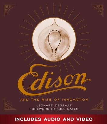 Edison and the Rise of Innovation ebook by Leonard DeGraaf