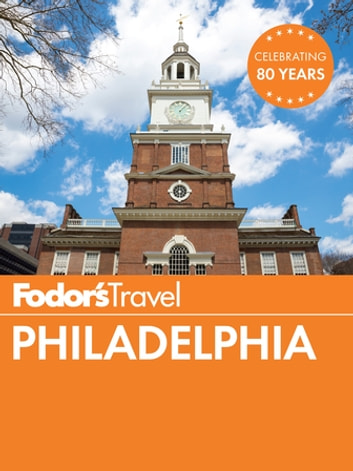 Fodor's Philadelphia ebook by Fodor's Travel Guides