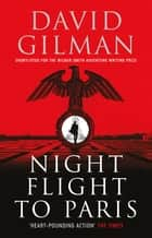 Night Flight to Paris ebook by David Gilman