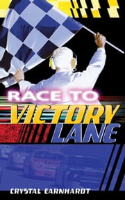 Race to Victory Lane ebook by Crystal Earnhardt