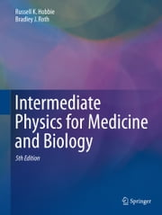 Intermediate Physics for Medicine and Biology ebook by Russell K. Hobbie,Bradley J. Roth