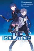 The Isolator, Vol. 1 (manga) ebook by Reki Kawahara, Naoki Koshimizu