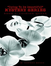 """Dying to Be Beautiful"" Mystery Series: Book 2: Fashion Queen ebook by M. Glenda Rosen"