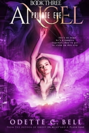 Angel: Private Eye Book Three ebook by Odette C. Bell