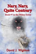Nary, Nary, Quite Contrary ebook by David J. Wighton