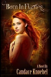 Born in Flames ebook by Candace Knoebel
