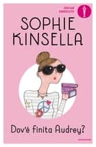 Dov'è finita Audrey? ebook by Sophie Kinsella