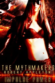 The Mythmakers ebook by Robert Appleton