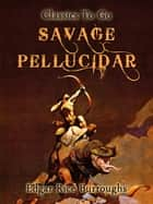Savage Pellucidar ebook by Edgar Rice Borroughs