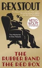The Rubber Band/The Red Box 2-in-1 ebook by Rex Stout