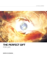 The Perfect Gift For Life ebook by Gerri Di Somma