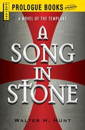 A Song in Stone ebook by Walter H. Hunt