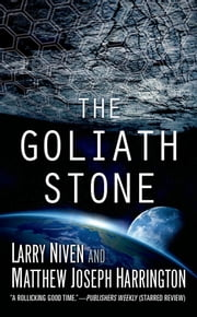 The Goliath Stone ebook by Larry Niven,Matthew Joseph Harrington