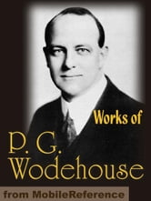 Works Of P. G. Wodehouse: My Man Jeeves, Right Ho, Jeeves, The Man With Two Left Feet, A Damsel In Distress, Not George Washington, Mike, Poems, Stories & Articles (Mobi Collected Works) ebook by P. G. Wodehouse