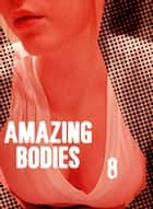 Amazing Bodies - A sexy photo book - Volume 8 ebook by Cecilia Blackman