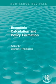 Economic Calculations and Policy Formation (Routledge Revivals) ebook by Grahame Thompson