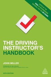 The Driving Instructor's Handbook ebook by John Miller
