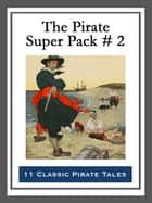 The Pirate Super Pack # 2 ebook by Richard Glasspoole