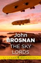 The Sky Lords ebook by John Brosnan