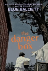 The Danger Box ebook by Blue Balliett