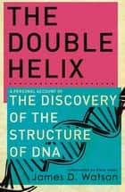 The Double Helix eBook by Dr James Watson