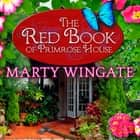 The Red Book of Primrose House luisterboek by Marty Wingate