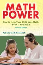 Math Power - How to Help Your Child Love Math, Even If You Don't ebook by