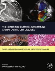 The Heart in Rheumatic, Autoimmune and Inflammatory Diseases - Pathophysiology, Clinical Aspects and Therapeutic Approaches ebook by Kobo.Web.Store.Products.Fields.ContributorFieldViewModel