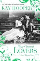 Star-Crossed Lovers ebook by Kay Hooper